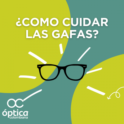 ¿Cómo cuidar tus gafas?